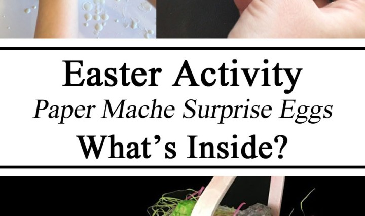 Easter Activity, Paper Mache Surprise Eggs, Creative Arts and Crafts, Homeschooling, Homeschool, DIY, Toddlers, Preschool, Kindergarten, Early Childhood Education, Totschooling, Hands on Learning, Easter Egg Hunt