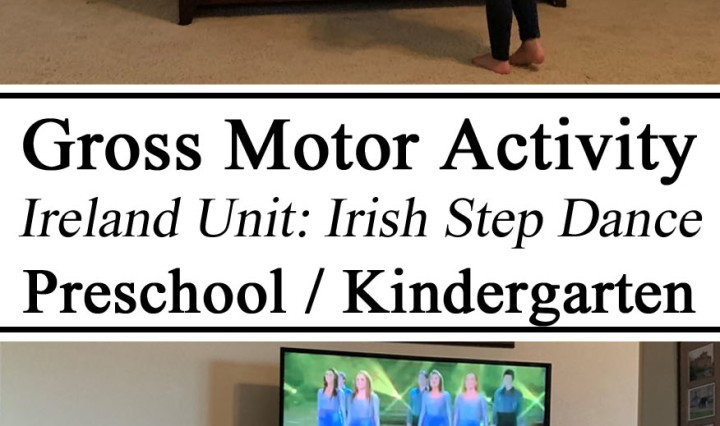 Gross motor skills, learning to dance, homeschool, homeschooling, gross motor ireland unit st. Patrick's Day Saint paddy's day river dance lord of the dance, preschool, prek, kindergarten, activities for kids, Inspiration, Little passports, little global citizens, exercise for kids