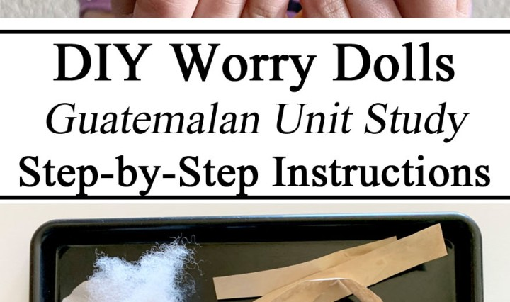 Hands on learning, Guatemala Guatemalan Mayan Worry Dolls DIY Do It Yourself Instructions Step by Step Unit Study Studies How to Legend Myth Montessori Practical Life Learning to Sew Preschool PreK Kindergarten early years Childhood Education Home Ec